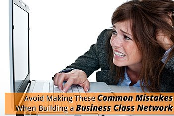 Common-Mistakes-When-Building-a-Business-Class-Network.jpg