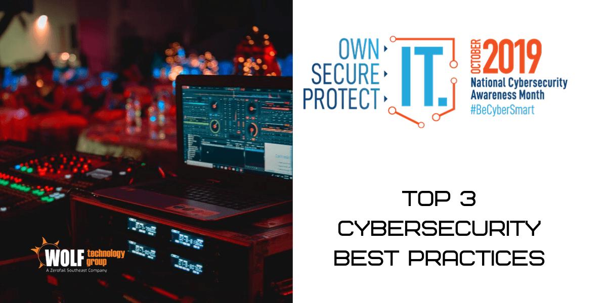 Top 3 Cybersecurity Best Practices